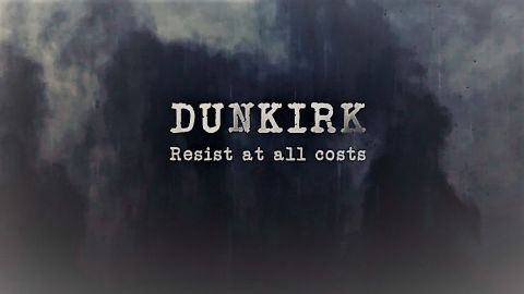 Dunkirk Resist at All Costs