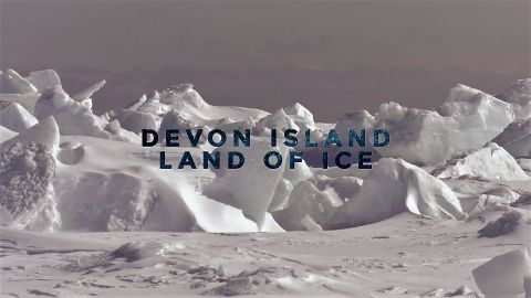 Devon Island: Land of Ice