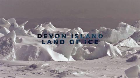 Devon Island: Land of Ice