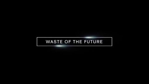 Waste of the Future
