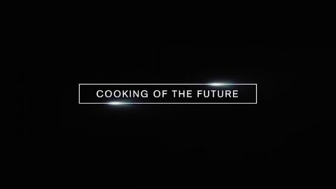 Cooking of the Future