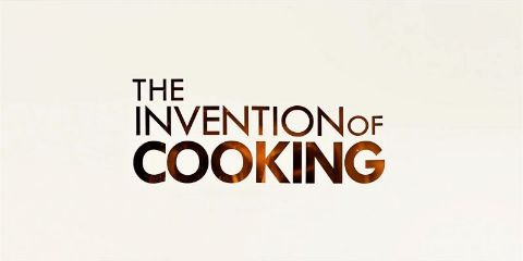 The Invention of Cooking