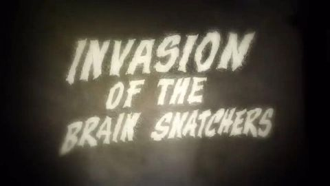 Invasion of the Brain Snatchers